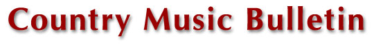 The Country Music Bulletin - Australia's Country Music News Website
